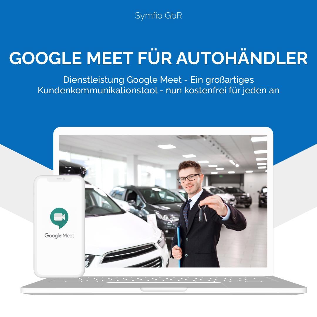Google Meet für Autohändler | Symfio - Autohändler-Management-System